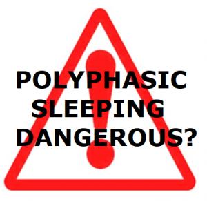 [No registration!] Is polyphasic sleep dangerous?